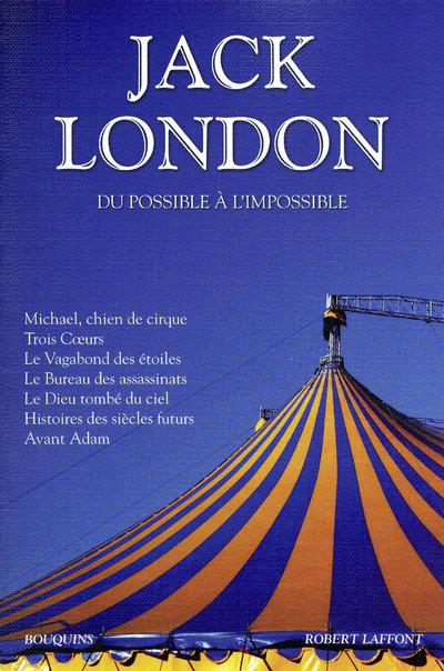 JACK LONDON - DU POSSIBLE A L'IMPOSSIBLE - NE